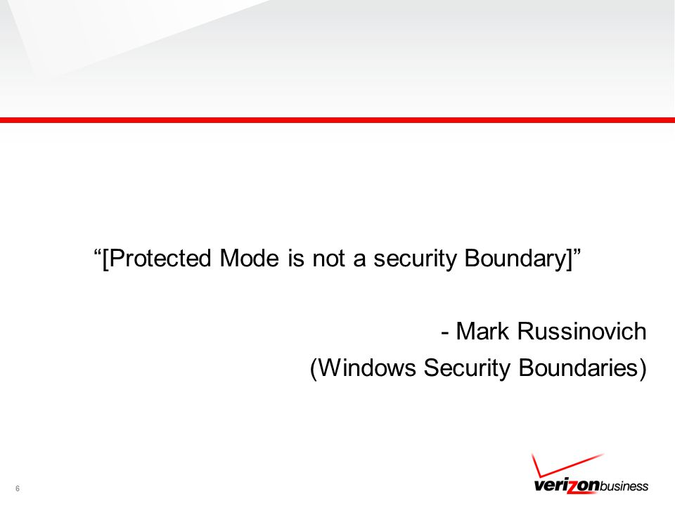 [Protected Mode is not a security Boundary] - Mark Russinovich (Windows Security Boundaries)